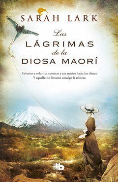 LAS LAGRIMAS DE LA DIOSA MAORI (TRILOGIA DEL ARBOL KAURI 3)