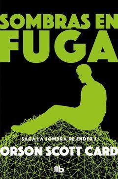 SOMBRAS EN FUGA.SAGA DE LA SOMBRA DE ENDER-005.EDB-BOLS