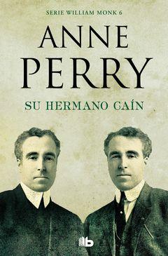 SU HERMANO CAIN (DETECTIVE WILLIAM MONK 6)