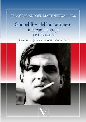 SAMUEL ROS, DEL HUMOR NUEVO A LA CAMISA VIEJA. (1905-1945)