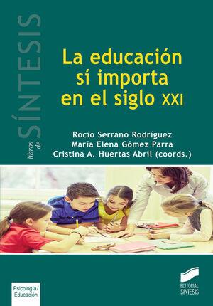 LA EDUCACION SI IMPORTA EN EL SIGLO XXI