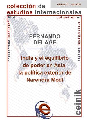 INDIA Y EL EQUILIBRIO DE PODER EN ASIA: LA POLÍTICA EXTERIOR DE NARENDRA MODI