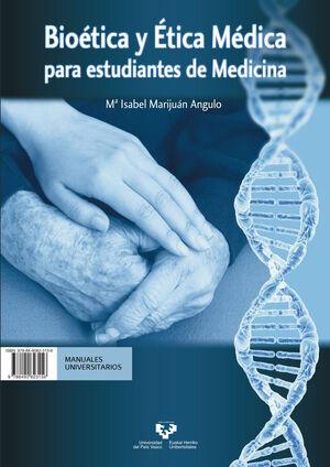 BIOÉTICA Y ÉTICA MÉDICA PARA ESTUDIANTES DE MEDICINA - BIOETIKA ETA ETIKA MEDIKO