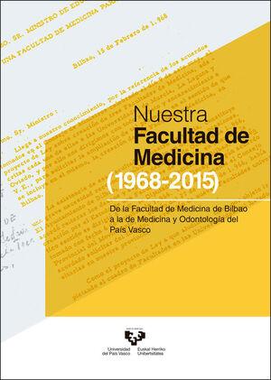 NUESTRA FACULTAD DE MEDICINA (1968 - 2015)