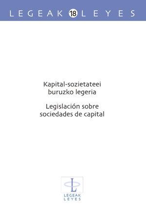 KAPITAL-SOZIETATEEI BURUZKO LEGERIA ? LEGISLACIÓN SOBRE SOCIEDADES DE CAPITAL