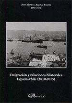 EMIGRACION Y RELACIONES BILATERALES ESPAÑA CHILE 1810 2015