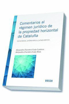 COMENTARIOS A LA NORMATIVA DE PROPIEDAD HORIZONTAL DE CATALUÑA