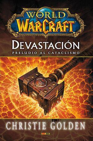 WORLD OF WARCRAFT.DEVASTACIÓN.PRELUDIO AL CATACLISMO.PANINI-RUST