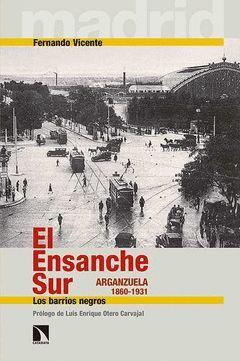 EL ENSANCHE SUR EN LA FORMACIÓN DEL MODERNO MADRID