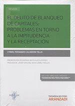 EL DELITO DE BLANQUEO DE CAPITALES: PROBLEMAS ENTORNO A LA IMPRUDENCIA Y LA RECE