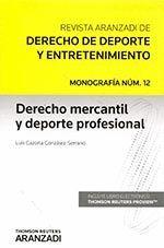 DERECHO MERCANTIL Y DEPORTE PROFESIONAL (MONOGRAFÍA ASOCIADA A LA REVISTA DEL DE