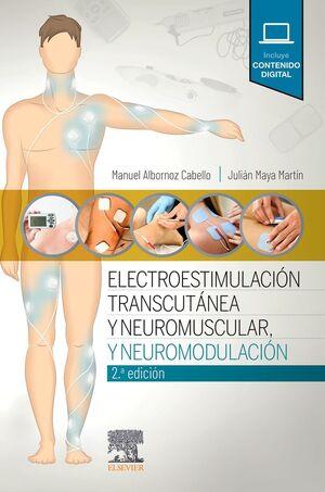 ELECTROESTIMULACIÓN TRANSCUTÁNEA Y NEUROMUSCULAR Y NEUROMODULACIÓN. 2ª ED.