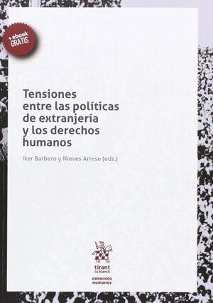 TENSIONES ENTRE LAS POLÍTICAS DE EXTRANJERÍA Y LOS DERECHOS HUMANOS.