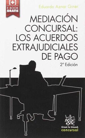 MEDIACIÓN CONCURSAL: LOS ACUERDOS EXTRAJUDICIALES DE PAGO 2ª EDICIÓN 2016