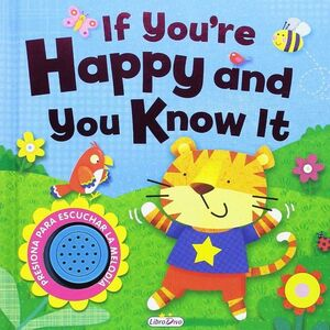 IF YOU ARE HAPPY AND YOU KNOW IT
