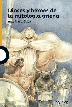 DIOSES Y HEROES DE LA MITOLOGIA GRIEGA.LOQUELEO NARANJA-INF-RUST