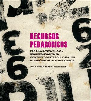 RECURSOS PEDAGOGICOS PARA LA INTERVENCION SOCIOEDUCATIVA EN CONTEXTOS INTERCULTU