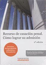 RECURSO DE CASACION PENAL COMO LOGRAR SU ADMISION 2'ED