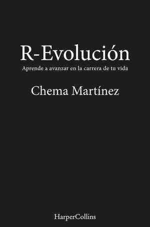 R-EVOLUCIÓN. APRENDE A AVANZAR EN LA CARRERA DE TU VIDA