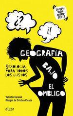 GEOGRAFIA BAJO EL OMBLIGO. SEXOLOGIA PARA TODOS LOS GUSTOS