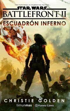 STAR WARS EPISODIO VIII BATTLEFRONT ESCUADRON INFERNO (NOVELA)