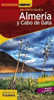 ALMERÍA Y CABO DE GATA.UN CORTO VIAJE.ED18.ANAYA TOURING