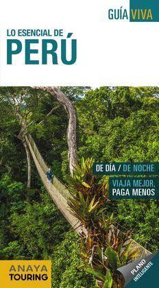 PERU.LO ESENCIAL GUIA VIVA.ED18.ANAYA TOURING