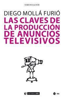 CLAVES DE LA PRODUCCION DE ANUNCIOS TELEVISIVOS,LAS