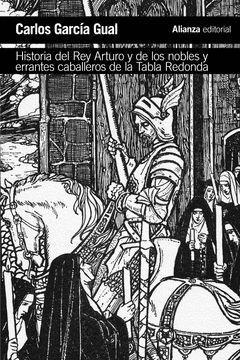 HISTORIA DEL REY ARTURO Y DE LOS NOBLES Y ERRANTES CABALLEROS DE LA TABLA REDONDA.ALIANZA