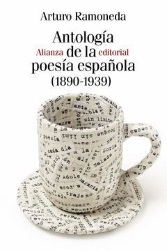 ANTOLOGIA DE LA POESIA ESPAÑOLA (1890-1939).ALIANZA