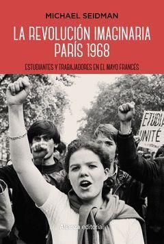 LA REVOLUCION IMAGINARIA. PARIS 1968