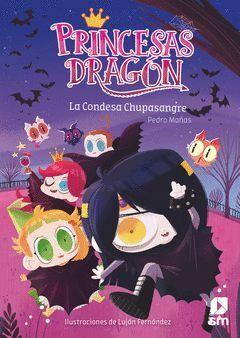 PRINCESAS DRAGON: LA CONDESA CHUPASANGRE