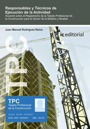 TPC MADERA Y MUEBLE RESPONSABLES Y TECNICOS DE EJECUCION DE LA ACTIVID