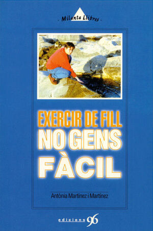 EXERCIR DE FILL, NO GENS FACIL