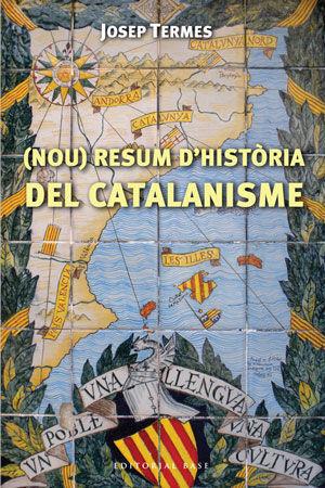 NOU RESUM D'HISTORIA DEL CATALANISME.EDIT BASE-59-RUST