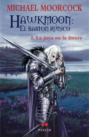 HAWKMOON: EL BASTON RUNICO - LA JOYA EN LA FRENTE-MARLOW-RUST