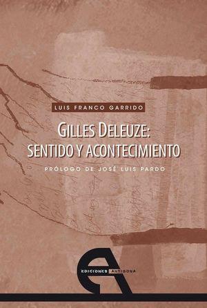 GILLES DELEUZE: SENTIDO Y ACONTECIMIENTO