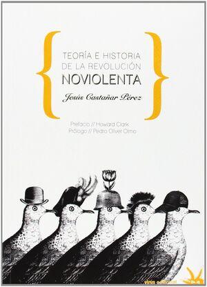 TEORIA E HISTORIA DE LA REVOLUCION NO VIOLENTA