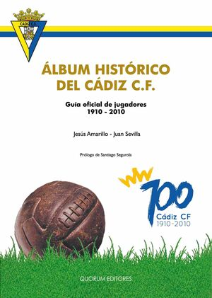 ALBUM HISTORICO DEL CADIZ CF GUIA OFICIA