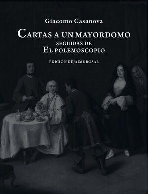 CARTAS A UN MAYORDOMO SEGUIDAS DE EL POLEMOSCOPIO