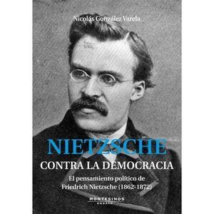 NIETZSCHE. CONTRA LA DEMOCRACIA (NOVEDAD 05-05-2010)