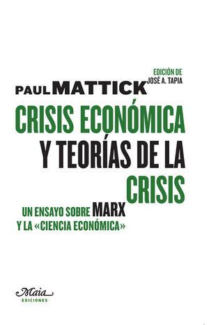 CRISIS ECONÓMICA Y TEORÍAS DE LA CRISIS. MAIA