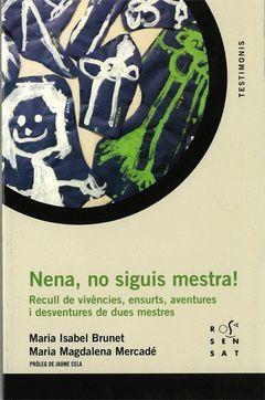 NENA, NO SIGUIS MESTRA!.ROSA SENSAT