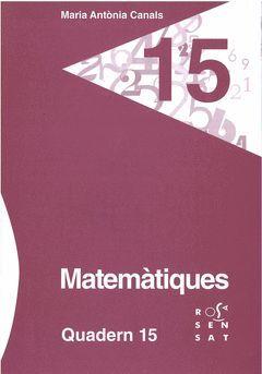 MATEMÀTIQUES. QUADERN 15