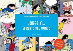 JORGE Y EL RESTO DEL MUNDO... CÒMIC SIERRA I QUICO