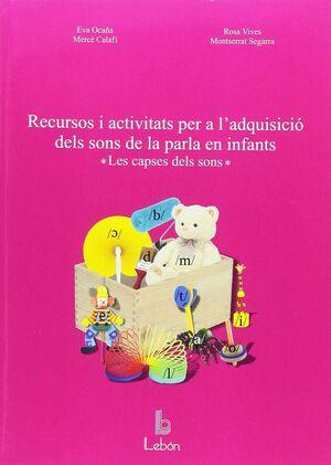 RECURSOS I ACTIVITATS PER A L'ADQUISICIÓ DELS SONS DE LA PARLA EN INFANTS.