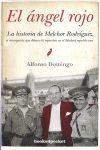 ANGEL ROJO,EL.HISTORIA DE MELCHOR RODRIGUEZ.BOOKS4POCKET.ENSAYO.DUVUL-228