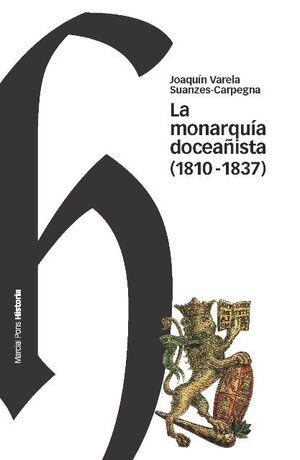 MONARQUIA DOCEAÑISTA (1810-1837),LA. MARCIAL PONS-HISTORIA