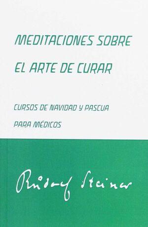 MEDITACIONES SOBRE EL ARTE DE CURAR