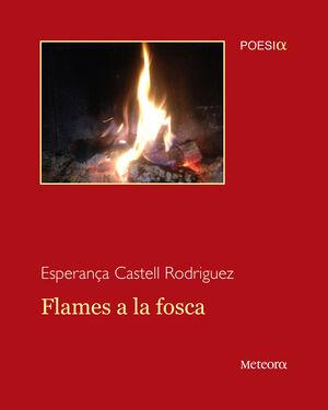 FLAMES A LA FOSCA